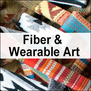 Fiber & Wearable Art